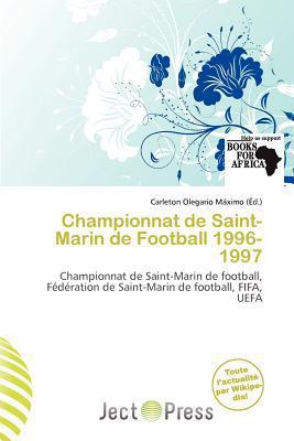 Championnat de Saint-Marin de Football 1996-1997 written by Carleton Olegario M. Ximo