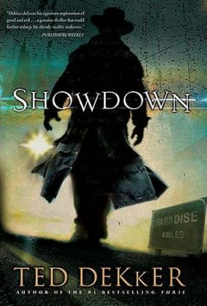 Showdown (Paradis Series #1) book written by Ted Dekker