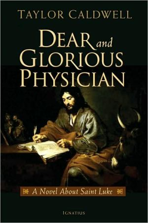Dear and Glorious Physician book written by Taylor Caldwell