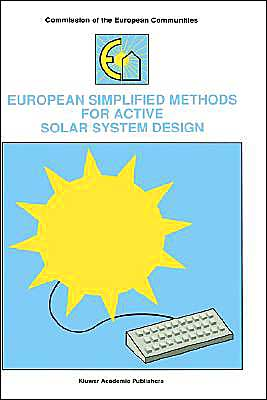 European Simplified Methods For Active Solar System Design book written by Bernard Bourges