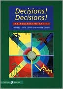 Decisions! Decisions!: The Dynamics of Choice written by Carol S. Lawson
