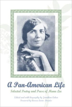 A Pan-American Life: Selected Poetry and Prose of Muna Lee book written by Muna Lee