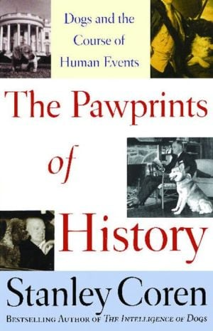 The Pawprints of History: Dogs and the Course of Human Events book written by Stanley Coren