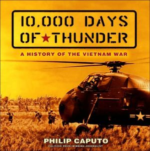 10,000 Days of Thunder: A History of the Vietnam War book written by Philip Caputo