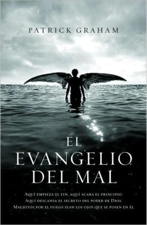 El evangelio del Mal book written by Patrick Graham