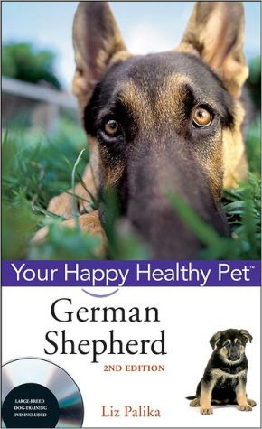 German Shepherd Dog, Your Happy Healthy Pet, with DVD book written by Liz Palika
