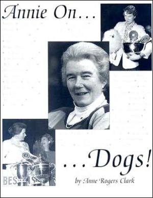 Annie on... Dogs! book written by Anne Rogers Clark