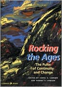 Rocking the Ages: The Pulse of Continuity and Change written by Carol S. Larson