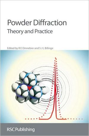 Powder Diffraction: Theory and Practice written by Robert Ernst Dinnebier