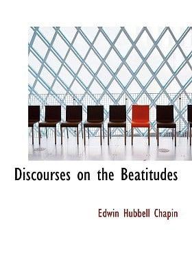 Discourses on the Beatitudes written by Chapin, Edwin Hubbell