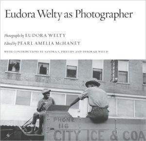 Eudora Welty as Photographer book written by Eudora Welty