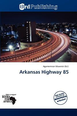 Arkansas Highway 85 written by Agamemnon Maverick