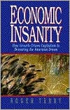 Economic Insanity: How Growth-Driven Capitalism Is Devouring the American Dream book written by Roger Terry