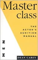 Masterclass (for Men): The Actor's Manual for Men written by Dean Carey