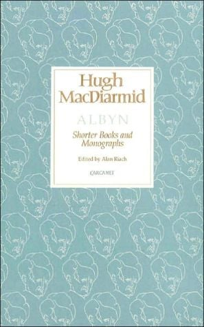 Albyn: The Shorter Books and Monographs written by Hugh MacDiarmid