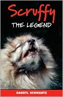 Scruffy The Legend book written by Darryl Schwartz