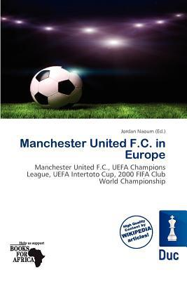 Manchester United F.C. in Europe written by Jordan Naoum