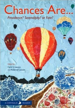 Chances Are...: Providence? Serendipity? or Fate? written by Carol S. Lawson
