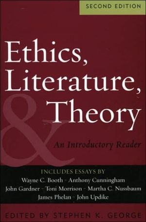 Ethics, Literature, and Theory: An Introductory Reader book written by Wayne C. Booth