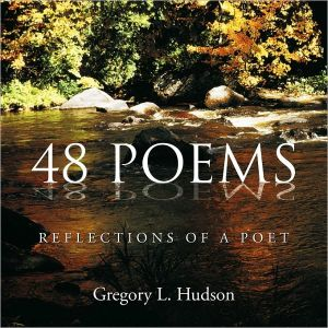 48 POEMS: Reflections Of A Poet book written by Gregory L. Hudson