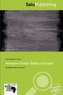 Antoine-Tristan Danty D'Isnard written by Klaas Apostol