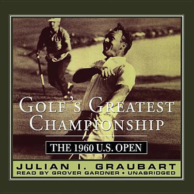 Golf's Greatest Championship written by Julian I. Graubart