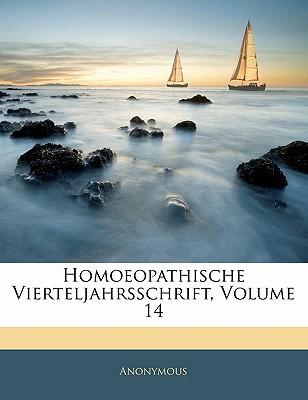 Homoeopathische Vierteljahrsschrift, Volume 14 book written by Anonymous