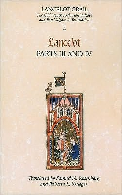Lancelot-Grail: The Old French Arthurian Vulgate and Post-Vulgate in Translation: 4. Lancelot part III and IV book written by Norris J. Lacy