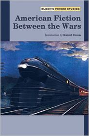 American Fiction between the Wars book written by Harold Bloom