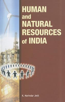 Human and Natural Resources of India written by K. Narindar Jetli