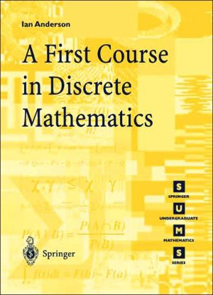 A First Course In Discrete Mathematics book written by Ian Anderson