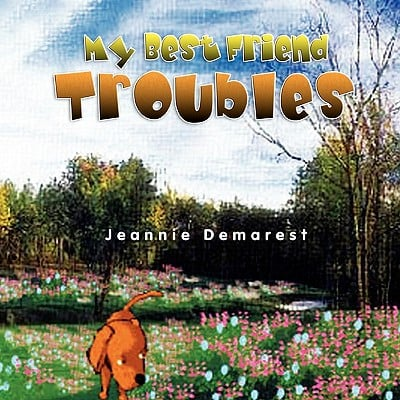 My Best Friend Troubles written by Demarest, Jeannie