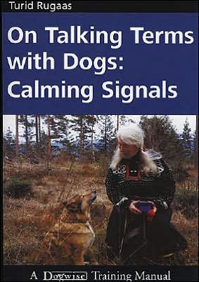On Talking Terms with Dogs: Calming Signals written by Turid Rugaas
