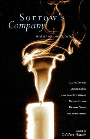 Sorrow's Company: Great Writers on Loss and Grief written by DeWitt Henry Fouding Editor