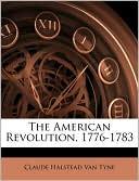 The American Revolution, 1776-1783 book written by Claude Halstead Van Tyne