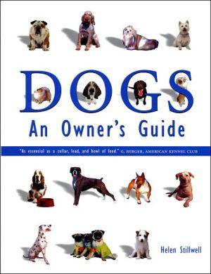 Dogs: An Owner's Guide book written by Helen Stillwell