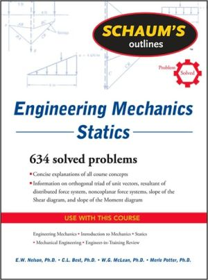 Schaum's Outline of Engineering Mechanics: Statics book written by E. Nelson