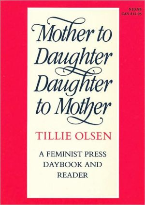 Mother to Daughter, Daughter to Mother: A Daybook and Reader book written by Tillie Olsen