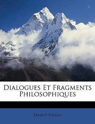 Dialogues Et Fragments Philosophiques book written by Ernest Renan , Renan, Ernest