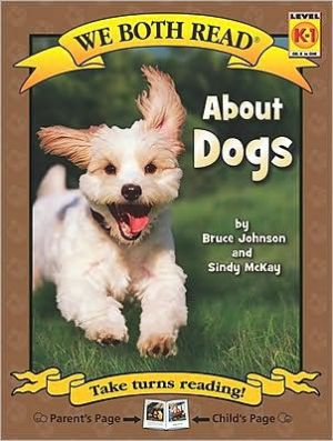 About Dogs (We Both Read Series) written by Bruce Johnson
