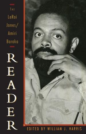 Leroi Jones/Amiri Baraka Reader book written by Amiri Baraka