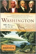 Washington: The Making of the American Capital book written by Fergus Bordewich