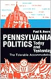Pennsylvania Politics Today And Yesterday book written by Paul B. Beers
