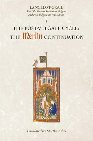 Lancelot-Grail: The Post Vulgate Cycle - The Merlin Continuation - The Old French Arthurian Vulgate and Post-Vulgate in Translation book written by Norris J. Lacy