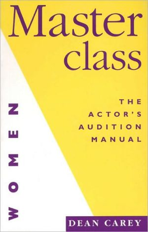 Masterclass: The Actor's Manuals for Women (Nick Hern Books) book written by Dean Carey