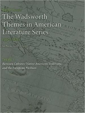 The Wadsworth Themes American Literature Series, 1492-1820 Theme 1: Native American Traditions and the European Medium written by Jay Parini
