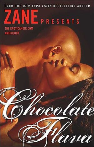 Chocolate Flava: The Eroticanoir.com Anthology book written by Zane