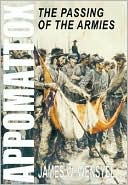 Appomattox: The Passing of the Armies book written by James W. Wensyel