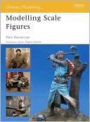 Modelling Scale Figures book written by Mark Bannerman