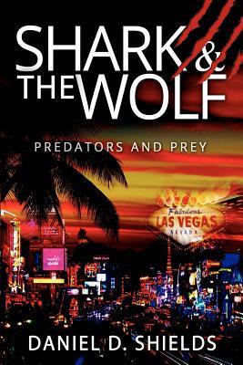 Shark & the Wolf written by Daniel D. Shields